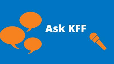 Ask KFF