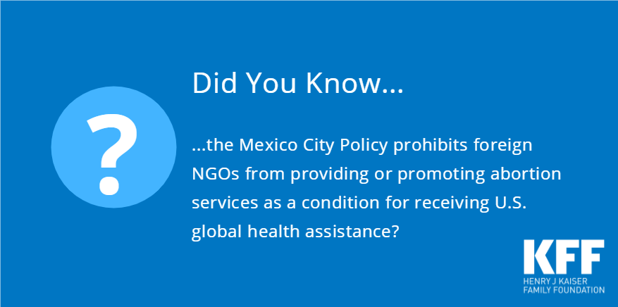 The Mexico City Policy: An Explainer   The Henry J  Kaiser