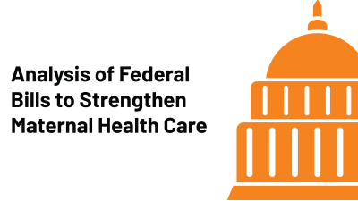 Analysis of Federal Bills to Strengthen Maternal Health Care