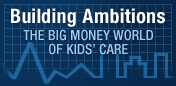 Talking Building Ambitions: The Big Money World Of Kids' Care